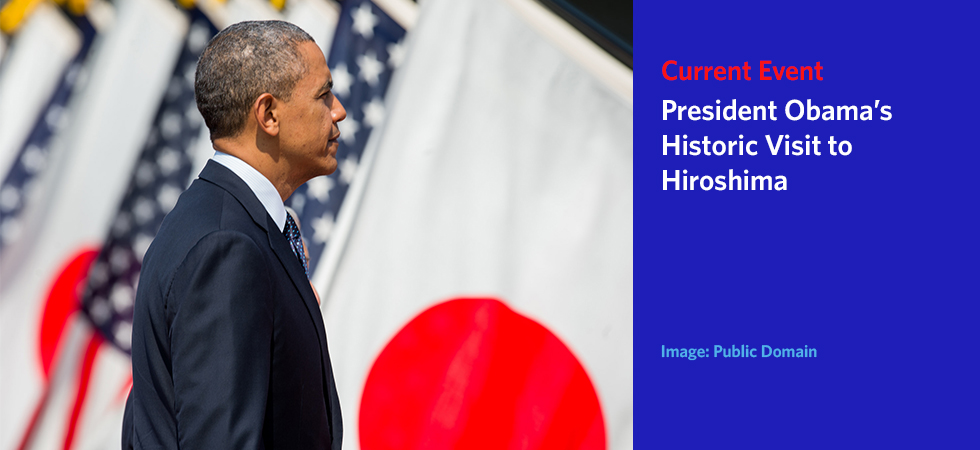 President Obama's Historic Visit to Hiroshima
