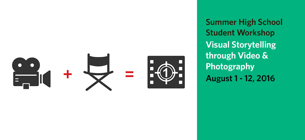Summer Workshop: Visual Storytelling through Video & Photography